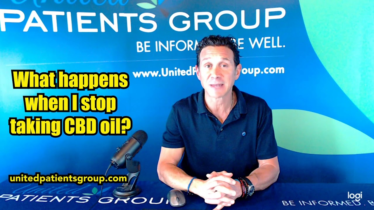What happens when I stop taking CBD oil?