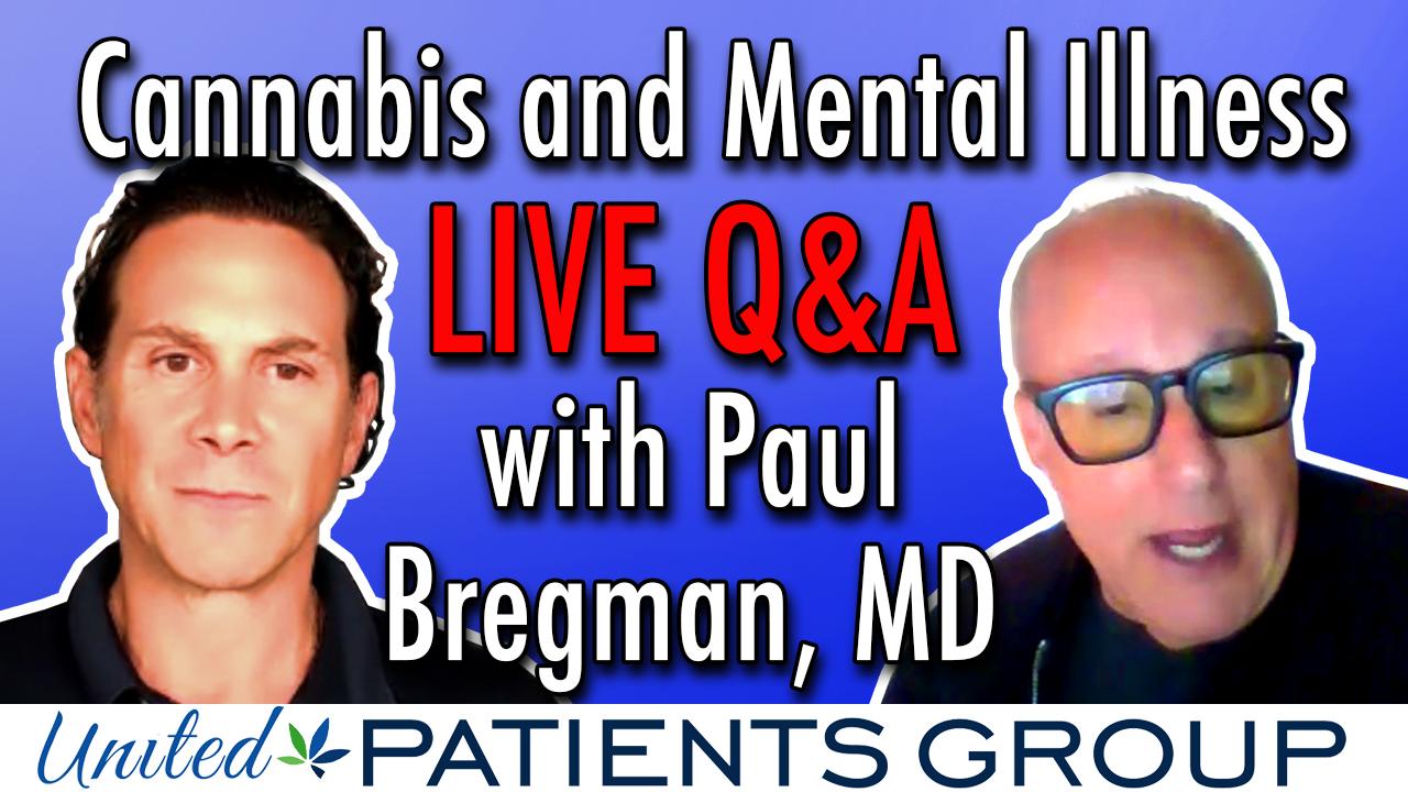 Cannabis & Mental Illness: Facebook Live Q&A with Paul Bregman, MD