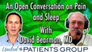 An Open Conversation on Pain and Sleep with David Bearman, MD