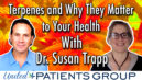 Terpenes and Why They Matter to Your Health. With Dr. Susan Trapp