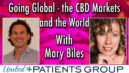 Going Global – the CBD Markets and the World with Mary Biles